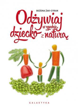 Odżywiaj dziecko w zgodzie z naturą - okładka książki