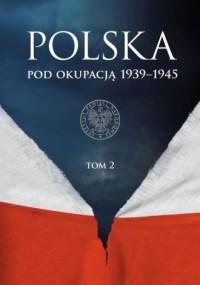 Polska pod okupacją 1939-1945. - okładka książki