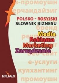Słownik biznesu. Media. Reklama. Marketing. Zarządzanie. Polsko-rosyjski, rosyjsko-polski - okładka książki
