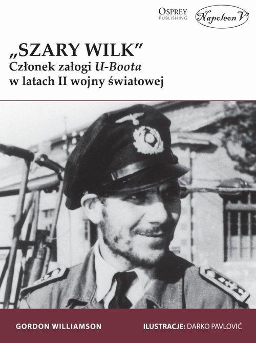 Szary Wilk. Członek załogi U-Boota - okładka książki