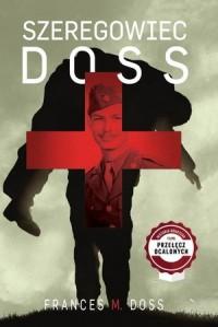 Szeregowiec Doss - okładka książki