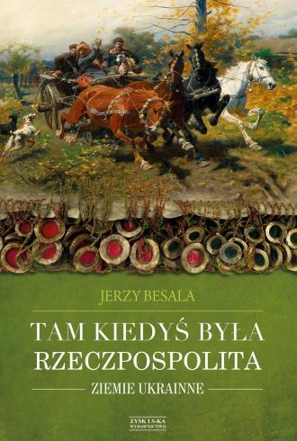 Tam kiedyś była Rzeczpospolita. - okładka książki