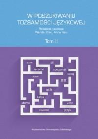 W poszukiwaniu tożsamości językowej. Tom 2 - okładka książki