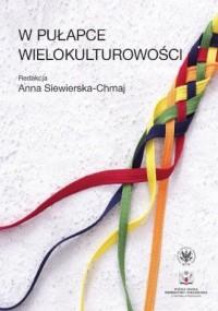 W pułapce wielokulturowości - Anna - okładka książki