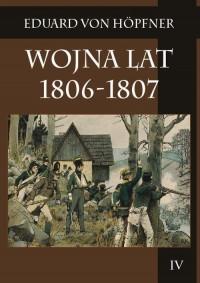 Wojna lat 1806-1807 Część druga Kampania 1806 roku Tom 4 - okładka książki