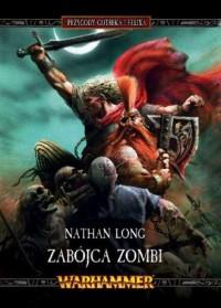 Zabójca Zombi. Cykl Przygody Gotreka i Felixa. Tom 12 - okładka książki