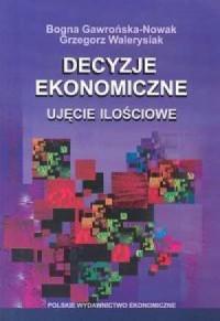 Decyzje ekonomiczne. Ujęcie ilościowe - okładka książki