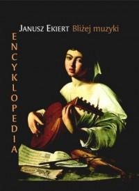 Encyklopedia. Bliżej muzyki - okładka książki