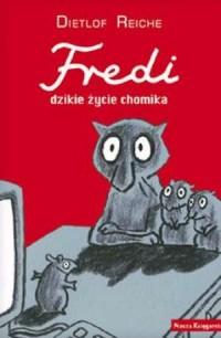 Fredi. Dzikie życie chomika - okładka książki