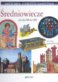 Historia chrześcijaństwa. Tom 5. Średniowiecze od roku 900 do 1300 - okładka książki