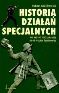 Historia działań specjalnych. Od Wojny Trojańskiej do II Wojny Światowej - okładka książki
