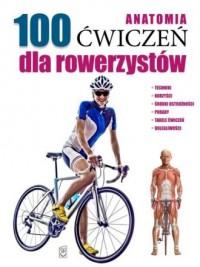 Anatomia. 100 ćwiczeń dla rowerzystów - okładka książki