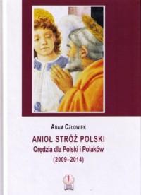 Anioł Stróż Polski. Orędzia dla Polski i Polaków (2009-2014) - okładka książki