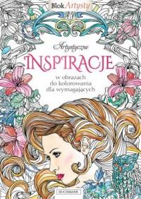 Artystyczne inspiracje w obrazach do kolorowania dla wymagających. Blok Artysty - okładka książki