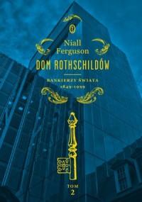 Dom Rothschildów. Bankierzy świata - okładka książki