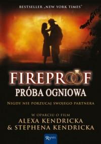 Fireproof. Próba ogniowa - okładka książki