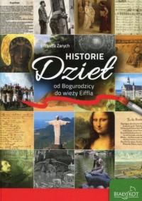 Historie dzieł od Bogurodzicy do wieży Eiffla - okładka książki
