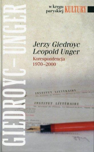 Jerzy Giedroyc Leopold Unger. Korespondencja - okładka książki