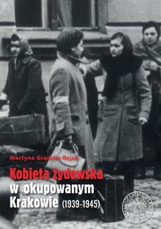 Kobieta żydowska w okupowanym Krakowie - okładka książki