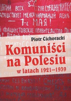 Komuniści na Polesiu w latach 1921-1939 - okładka książki