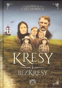 Kresy i bezkresy - Jadwiga Czechowicz - okładka książki