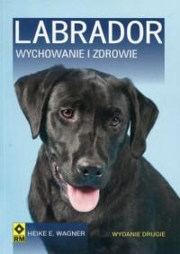 Labrador. Wychowanie i zdrowie - okładka książki