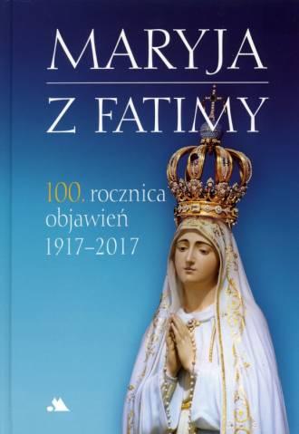 Maryja z Fatimy. 100. rocznica - okładka książki