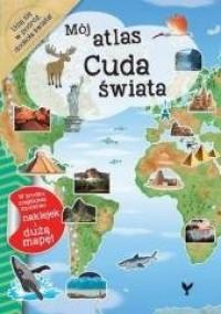 Mój atlas. Cuda świata - okładka książki