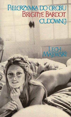 Pielgrzymka do grobu Brigitte Bardot - okładka książki
