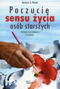 Poczucie sensu życia osób starszych. - okładka książki