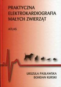 Praktyczna elektrokardiografia małych zwierząt - okładka książki