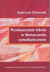 Przetwarzanie tekstu w tłumaczeniu symultanicznym - okładka książki