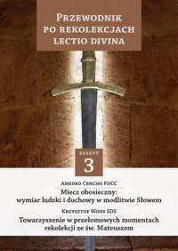 Przewodnik po Rekolekcjach Lectio Divina. Zeszyt 3 - okładka książki