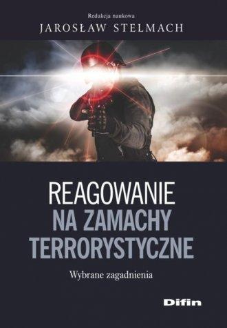 Reagowanie na zamachy terrorystyczne. - okładka książki