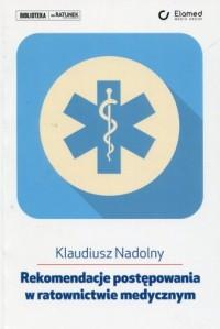 Rekomendacje postępowania w ratownictwie medycznym - okładka książki
