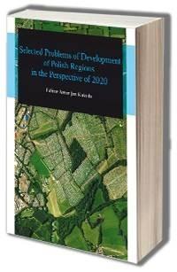 Selected problems of Development of Polish Regions in the Perspective of 2020 - okładka książki