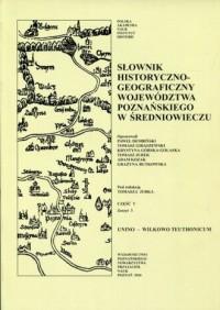 Słownik historyczno-geograficzny województwa poznańskiego w średniowieczu cz. 5. Zeszyt 3 - okładka książki