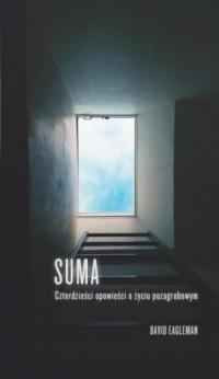 Suma. Czterdzieści opowieści o życiu pozagrobowym - okładka książki