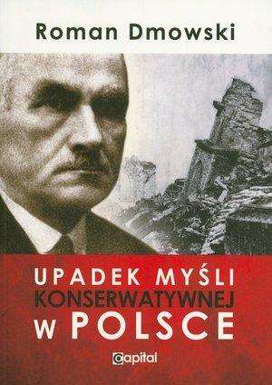 Upadek myśli konserwatywnej w Polsce - okładka książki