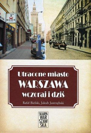 Utracone miasto Warszawa wczoraj - okładka książki