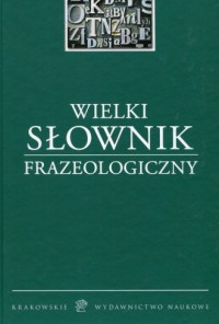 Wielki Słownik Frazeologiczny - okładka książki