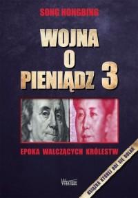 Wojna o pieniądz 3. Epoka walczących królestw - okładka książki