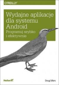 Wydajne aplikacje dla systemu Android. Programuj szybko i efektywnie - okładka książki