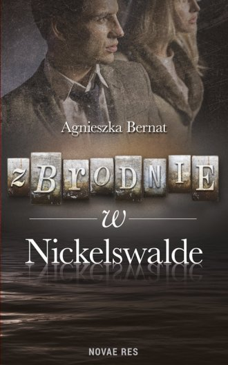 Zbrodnie w Nickelswalde - okładka książki