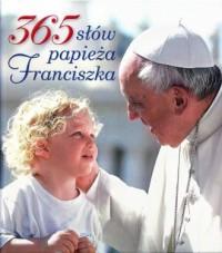 365 słów Papieża Franciszka - okładka książki