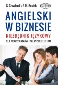 Angielski w biznesie. Niezbędnik językowy dla pracowników i właścicieli firm - okładka książki