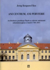 Ani centrum, ani peryferie. Architektura - okładka książki