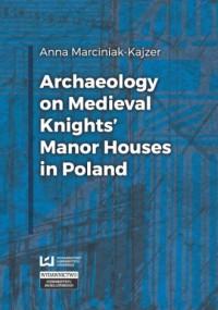 Archaeology on Medieval Knights? - okładka książki