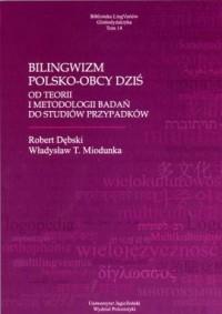 Bilingwinizm polsko-obcy dziś od - okładka książki