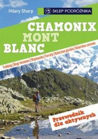 Chamonix Mont Blanc. Przewodnik dla aktywnych - okładka książki